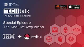 IDC TechTalk Special - The Red Hat Acquisition