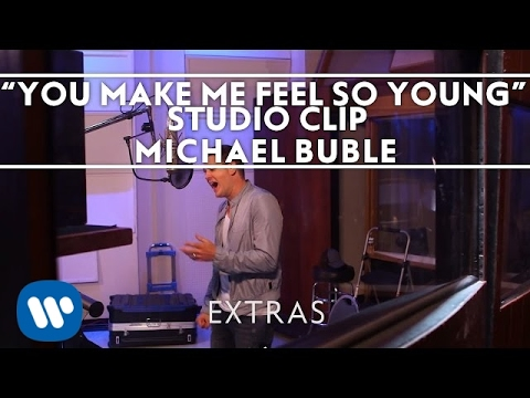 Michael Bublé - You Make Me Feel So Young (Studio Clip) [Extra]