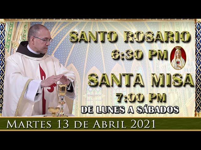 ⛪ Rosario y Santa Misa ⚜️ Martes 13 de Abril 6:30 PM - POR TUS INTENCIONES.