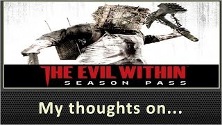 My Thoughts On The Evil Within DLC (2015)