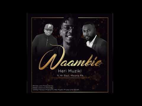 Heri Muziki ft. Mwana FA & Mr. Paul - Waambie official Audio