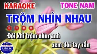 Karaoke Trộm Nhìn Nhau | Nhạc Sống Tone Nam | Karaoke Tuấn Cò