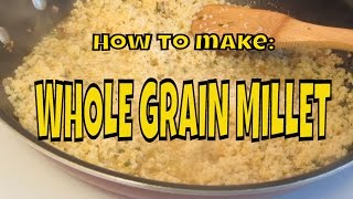 How to Cook Whole Grain Millet 2 ways ~ Gluten Free