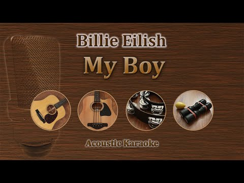My Boy - Billie Eilish (Acoustic Karaoke)