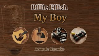 Download My Boy - Billie Eilish (Acoustic Karaoke) Mp3 and Videos