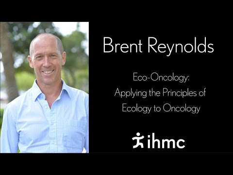 Brent Reynolds - EcoOncology Applying the Principles of Ecology to Oncology