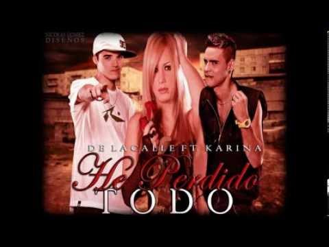 De La Calle Feat.Karina - He Perdido Todo [Agosto 2013]