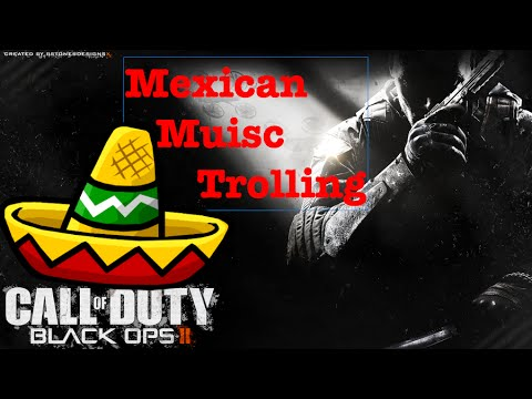 Mexican Music Trolling Black Ops 2-IndiMan2233