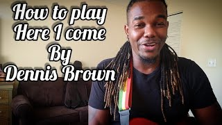 How to play Dennis Brown - Here I come on Guitar (Tutorial)