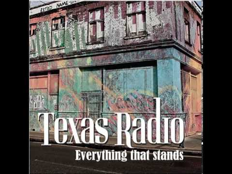 Texas Radio - Burnside ( Everything That Stands ) 2014