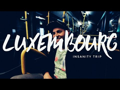 Hello, Luxembourg | Insanity Trip | Day 8