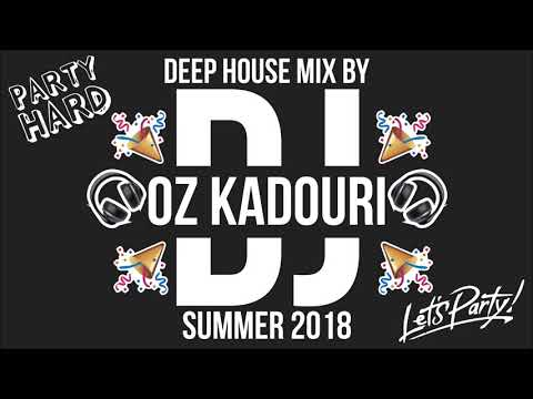 Dj Oz Kadouri - Deep House Summer Mix 2018