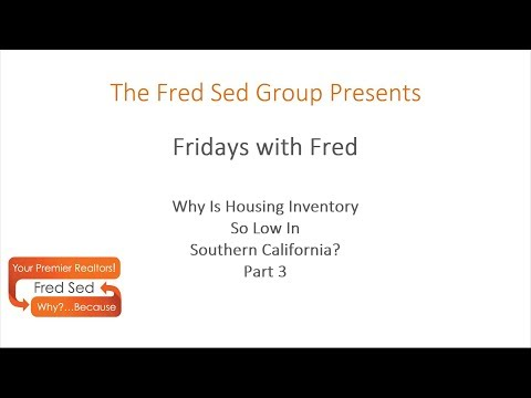 Why Is Housing Inventory So Low In Southern California? Pt 3 - Fridays with Fred