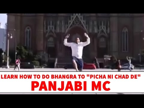 "Learn How To Do Bhangra To ""Picha Ni Chad De"" By Panjabi MC"