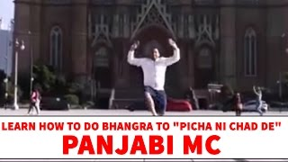 "Learn How To Do Bhangra to ""Picha Ni Chad De"" by Panjabi MC"