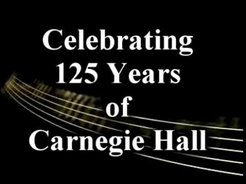 125th Anniversary of Carnegie Hall