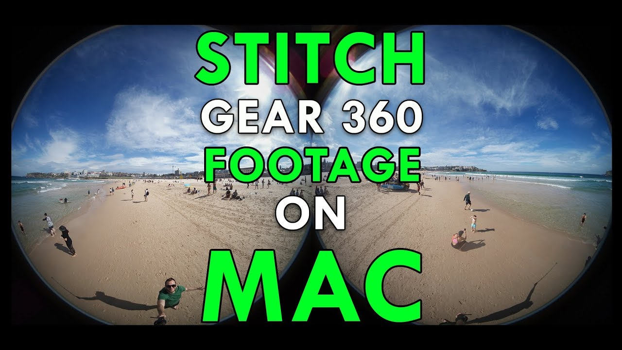 How To Stitch Gear 360 Footage (2016 + 2017) On Mac