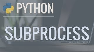 Python Tutorial: Calling External Commands Using the Subprocess Module