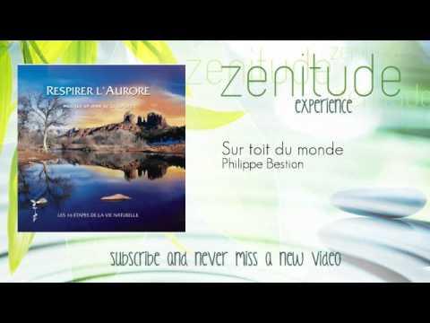 Philippe Bestion - Sur toit du monde - ZenitudeExperience