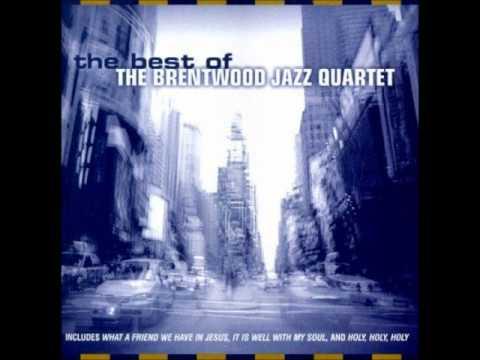 What a Friend We Have In Jesus Brentwood Jazz Quartet