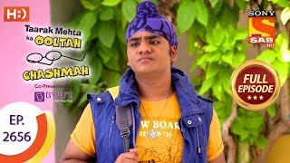 Taarak Mehta Ka Ooltah Chashmah - Ep 2656 - Full Episode - 30th January, 2019