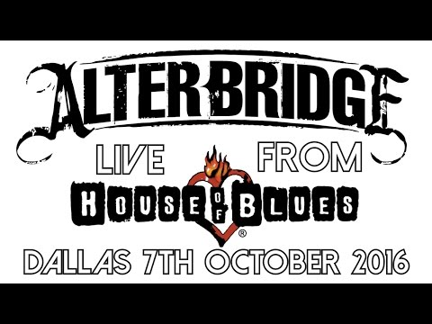 ALTERBRIDGE THE LAST HERO LIVE HOUSE OF BLUES DALLAS 2016 FULL CONCERT