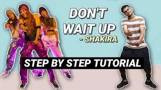 Shakira - Don't Wait Up *EASY TUTORIAL STEP BY STEP EXPLANATION* Official Choreography