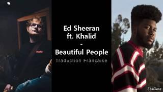 Ed Sheeran ft. Khalid - Beautiful People (Traduction Française)