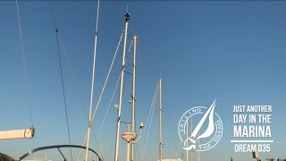 Sailing The Dream | #035 | Just another day in the marina