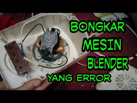 Checking Bongkar Mesin Blender Yang Mati Youtube