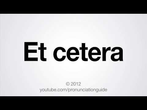 How to Pronounce Et cetera
