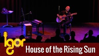 House of the Rising Sun/Greensleeves Mashup - Igor Presnyakov (Amsterdam 2015)