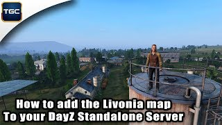 How to add the Livonia map to your DayZ Standalone Server