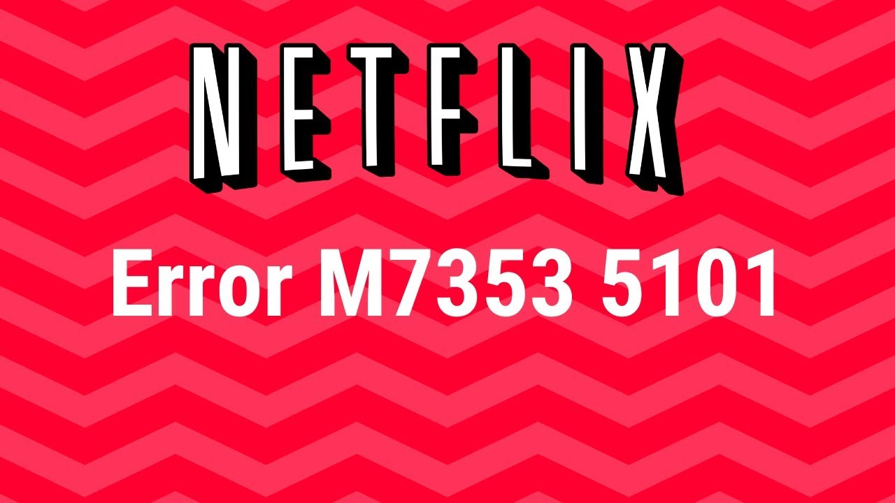 Netflix Error M7353 5101 What To Do Youtube Here is the troubleshooting guide mentioned to fix this problem. netflix error m7353 5101 what to do