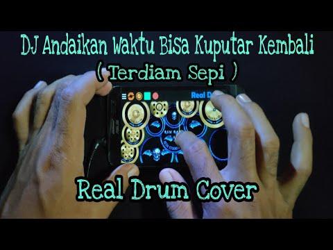 dj-andaikan-waktu-bisa-ku-putar-kembali-|-real-drum-cover-(-terdiam-sepi-)