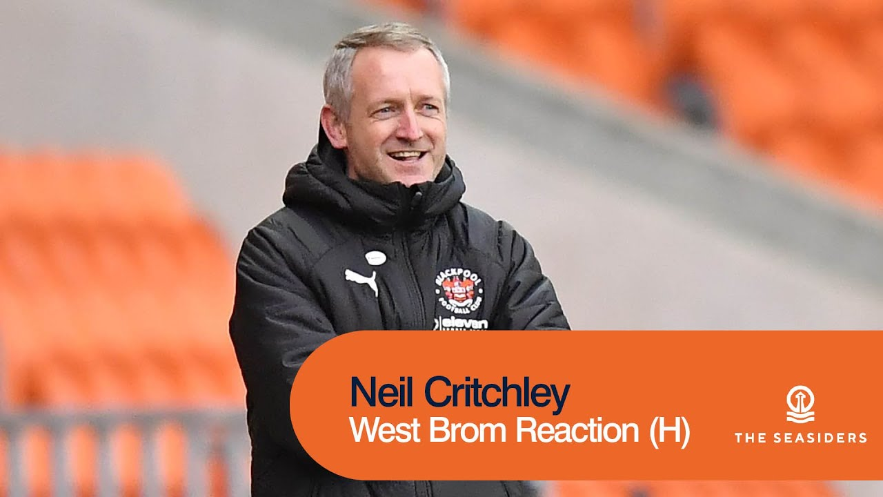 """""""More than matched Premier League opposition.""""   Neil Critchley   West Brom Reaction"""