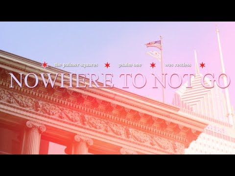 The Palmer Squares - Nowhere to Not Go feat. Psalm One & Wes Restless [Official Video]