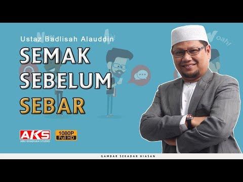 Semak Sebelum Sebar | Ustaz Badlishah Alauddin