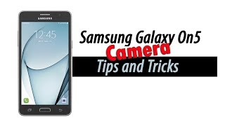 Samsung Galaxy On5 Camera Tips and Tricks
