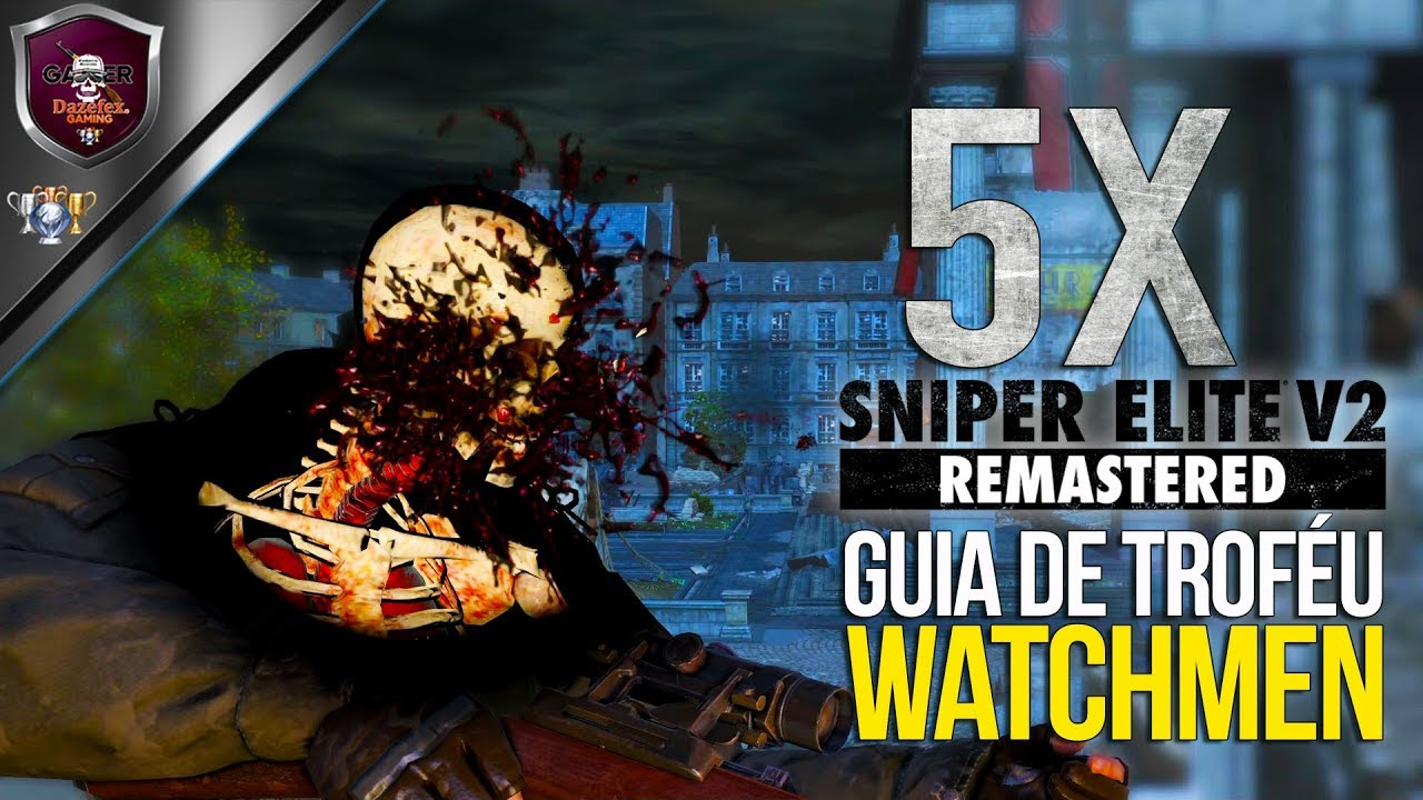 Sniper Elite V2 Remastered Guia De Trofeu Watchmen Youtube
