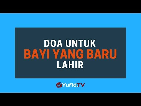 Doa untuk Bayi yang Baru Lahir - Poster Dakwah Yufid TV.