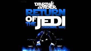 Darth & Vader - Return Of The Jedi (Original Mix)