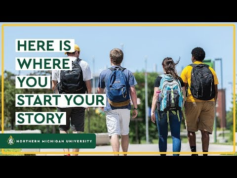 Northern Michigan University: Here Is Where You Start Your Story