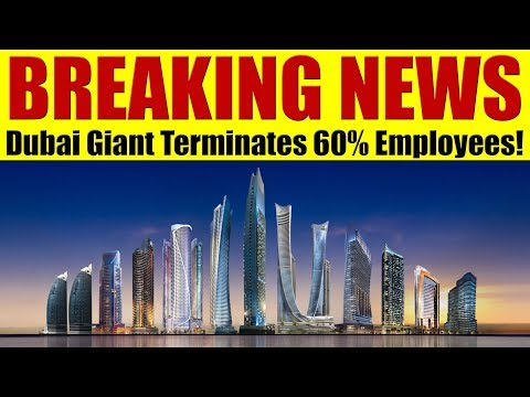 BREAKING NEWS: Dubai Giant Terminates 60% Staff On Christmas Day!