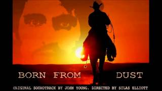 Born From Dust Trailer Music - John Young
