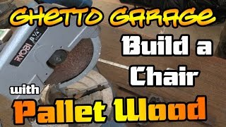Pallet Projects Pallet Furniture Make A Chair - Jigga Jones Ghetto Garage Guru of The Ghetto