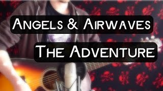 Angels and Airwaves - THE ADVENTURE (Acoustic Cover) | October Reflection