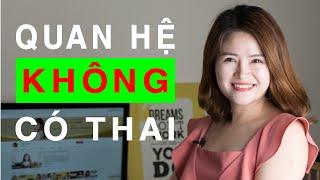 Làm Thế Nào Để Quan Hệ Lần Đầu Không Có Thai? | Giang Venux