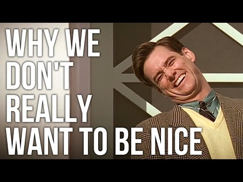 Why We Don't Really Want to be Nice