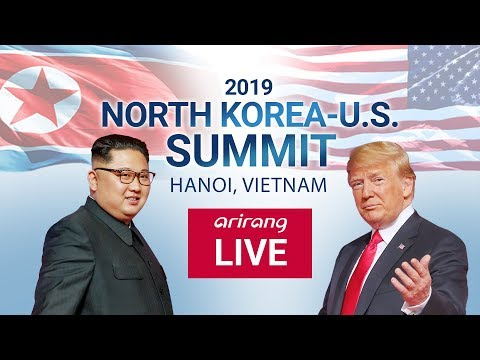 [#LIVE] 2019 NORTH KOREA-U.S. SUMMIT